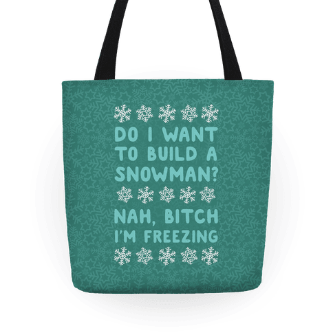 Do I Want To Build A Snowman? Tote