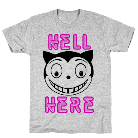 Hell Here Mens T-Shirt