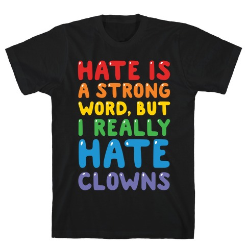 I Hate Clowns T-Shirt
