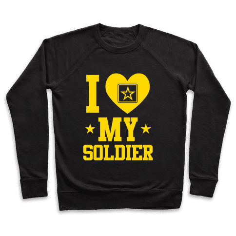 I Love My Soldier Pullover
