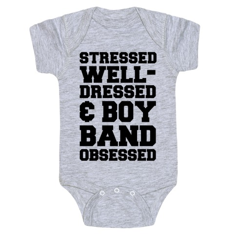 Stressed, Well-Dressed & Boy Band Obsessed Baby Onesy