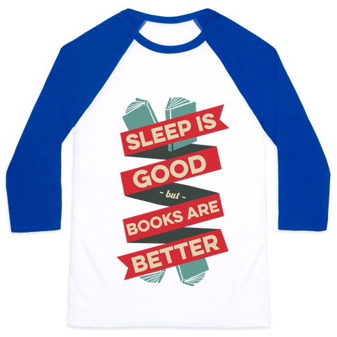 Sleep Is Good But Books Are Better Baseball Tee