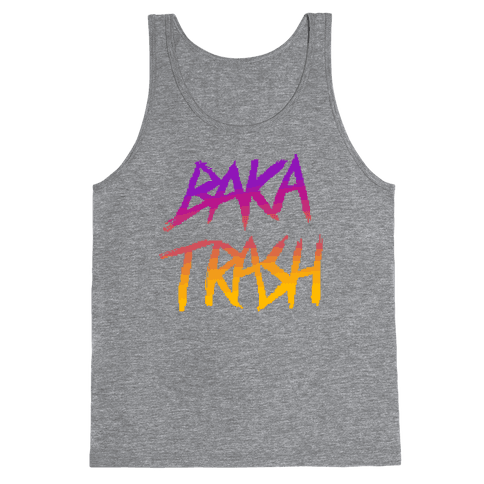 Baka Trash Tank Top