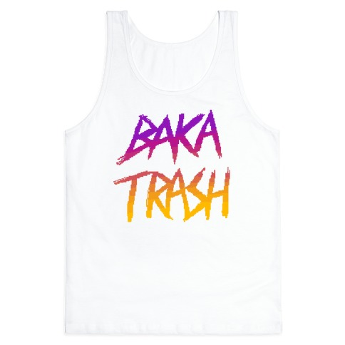 Baka Trash Tank Top