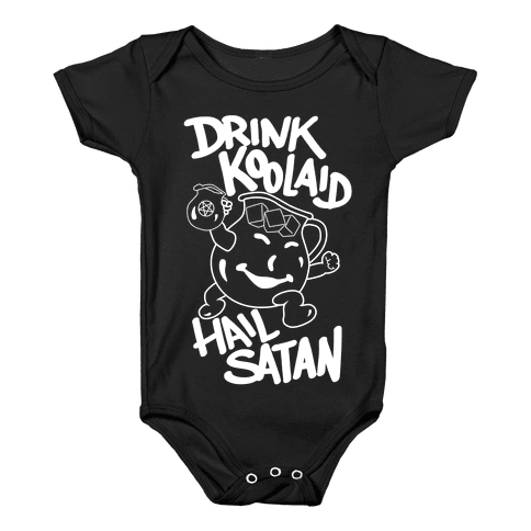 Drink Kool-aid, Hail Satan Baby Onesy