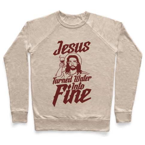 Jesus Turned Water Into Fine Pullover