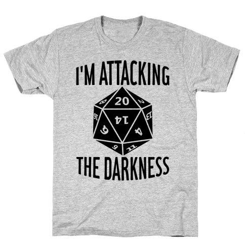 I'm Attacking The Darkness Mens T-Shirt
