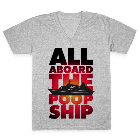 All Aboard The Poop Ship V-Neck Tee Shirt