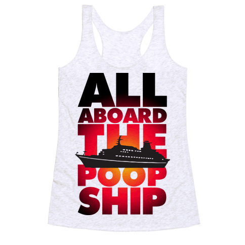 All Aboard The Poop Ship Racerback Tank Top