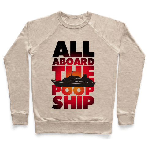 All Aboard The Poop Ship Pullover