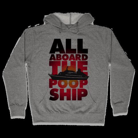 All Aboard The Poop Ship Hooded Sweatshirt