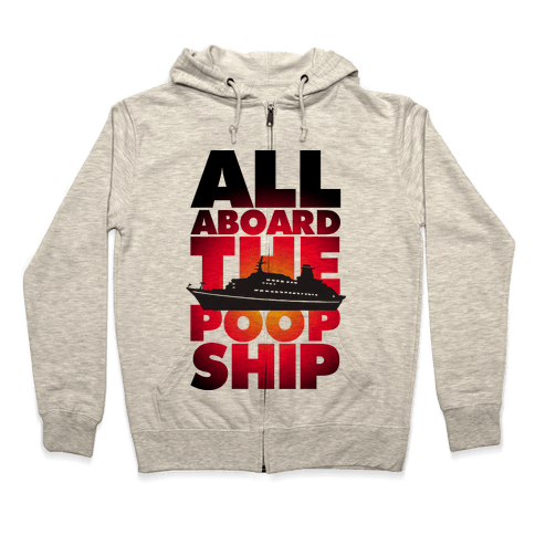 All Aboard The Poop Ship Zip Hoodie