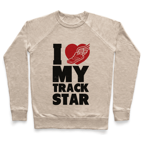 I Love My Track Star Pullover