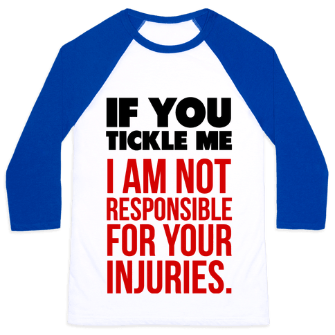 If You Tickle Me.. Baseball Tee
