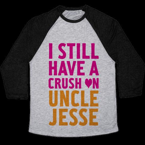Crush on Uncle Jesse Baseball Tee