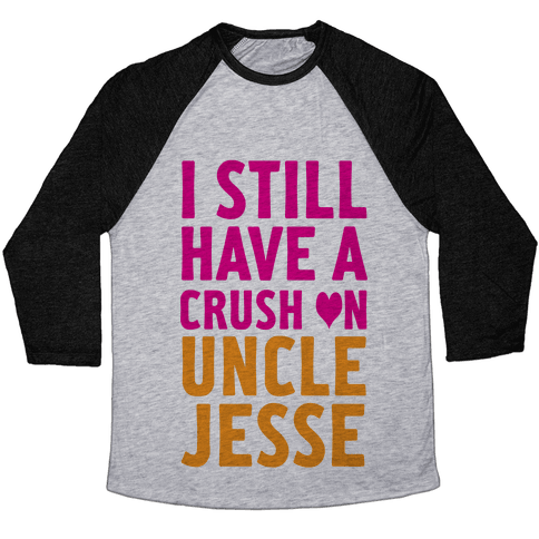 Crush on Uncle Jesse Baseball Tee