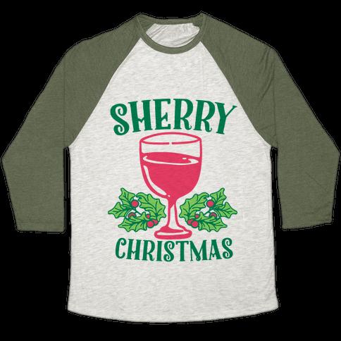 Sherry Christmas  Baseball Tee