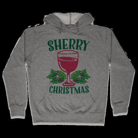 Sherry Christmas  Hooded Sweatshirt