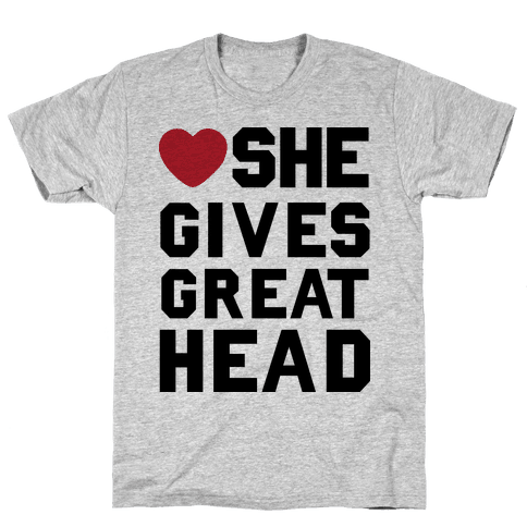 She Gives Great Head Mens T-Shirt