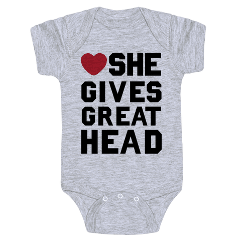 She Gives Great Head Baby Onesy