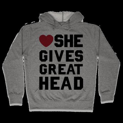 She Gives Great Head Hooded Sweatshirt