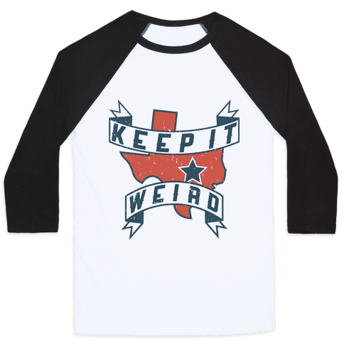 Keep It Weird (Austin) Baseball Tee