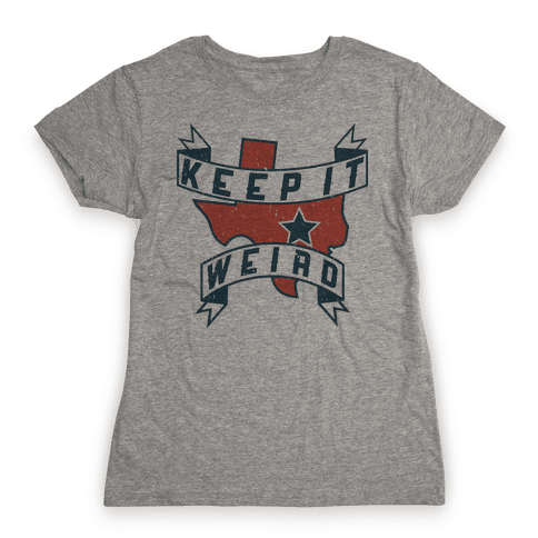 Keep It Weird (Austin) Womens T-Shirt