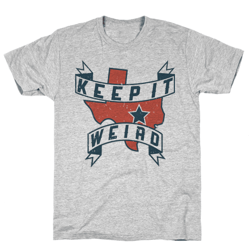 Keep It Weird (Austin) Mens T-Shirt