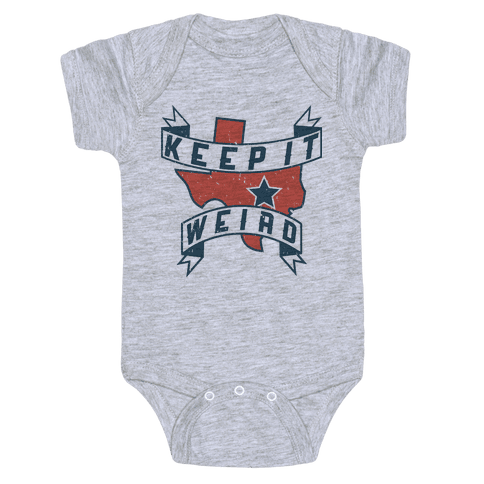 Keep It Weird (Austin) Baby Onesy