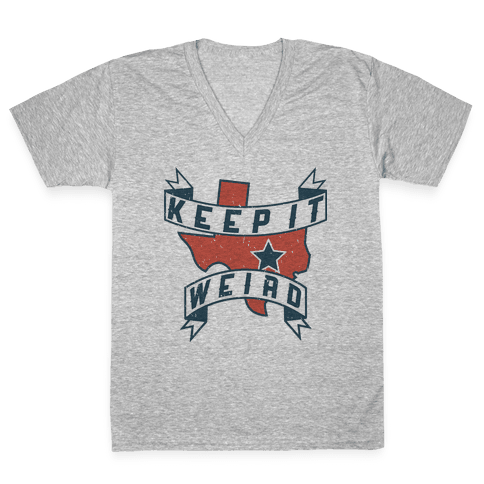 Keep It Weird (Austin) V-Neck Tee Shirt