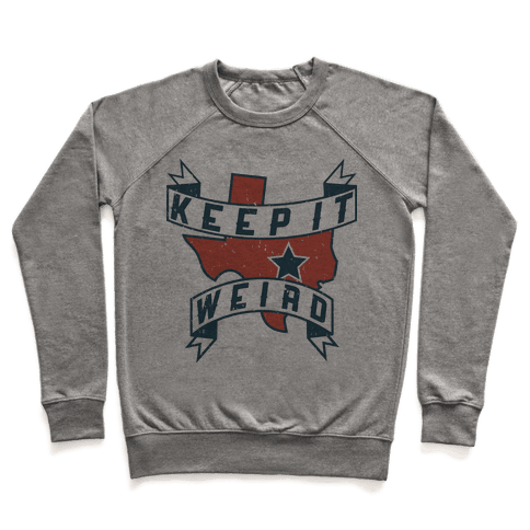 Keep It Weird (Austin) Pullover