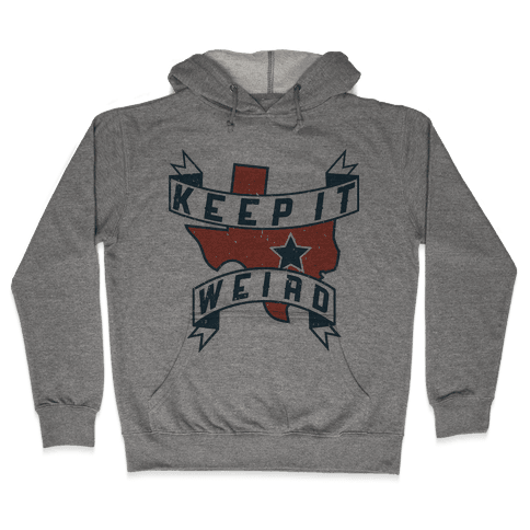 Keep It Weird (Austin) Hooded Sweatshirt