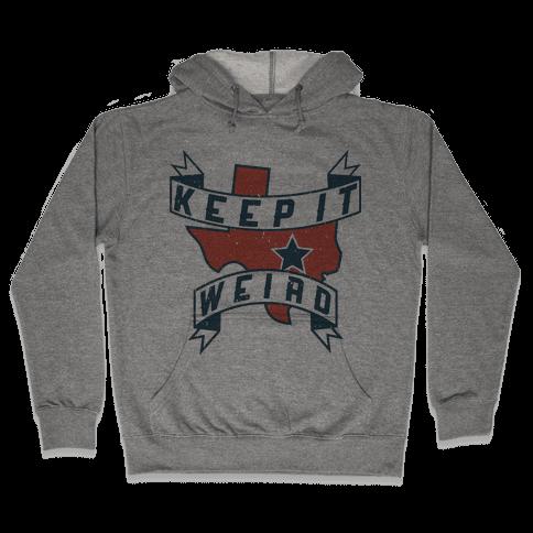 Keep It Weird (Austin) Hooded Sweatshirt