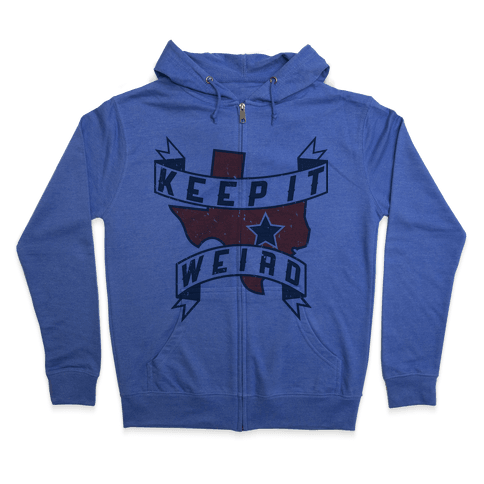 Keep It Weird (Austin) Zip Hoodie
