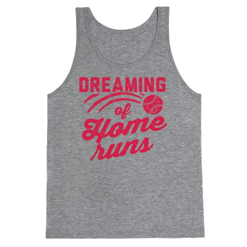 Dreaming Of Home Runs Tank Top