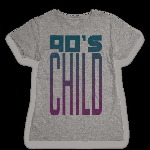 90's Child Womens T-Shirt