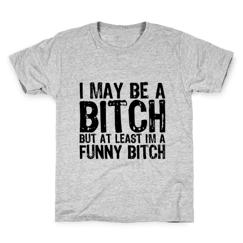 Bitch Kids T-Shirt