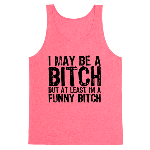 Bitch Tank Top