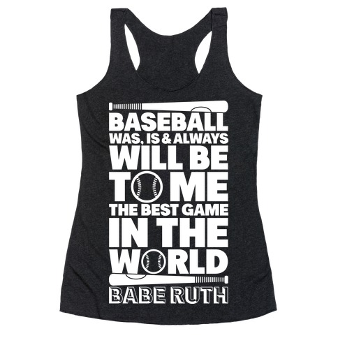 Babe Ruth - The Best Game In The World Racerback Tank Top