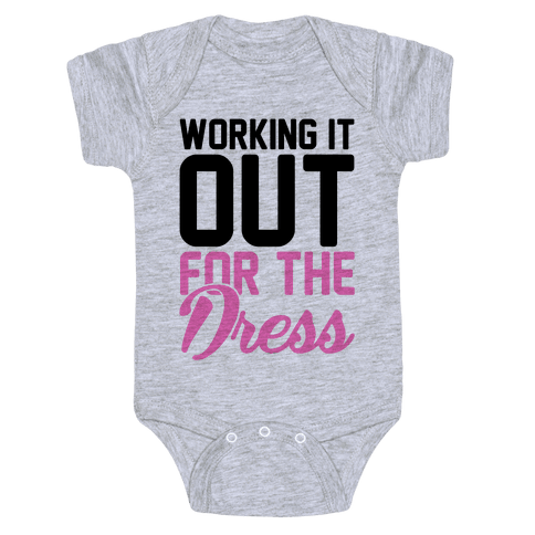 Working It Out For The Dress Baby Onesy