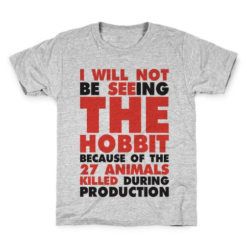 ef1c9eb9b I Will Not Seeing The Hobbit Because Of The 27 animals killed during  production Kids T