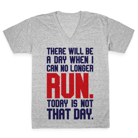 Today Is Not That Day V-Neck Tee Shirt