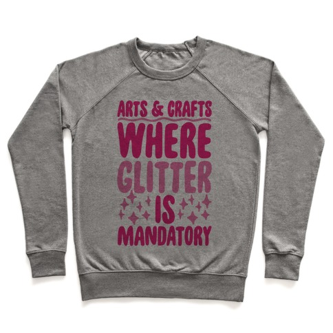 Arts and Crafts Where Glitter Is Mandatory Pullover