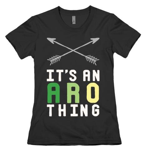 It's An Aro Thing Womens T-Shirt