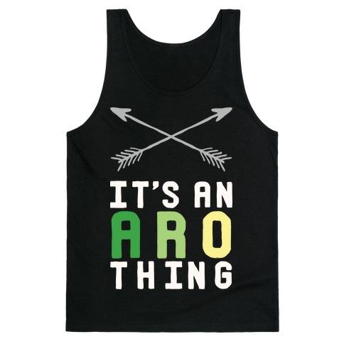It's An Aro Thing Tank Top