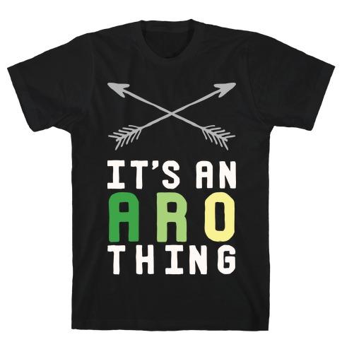 It's An Aro Thing T-Shirt