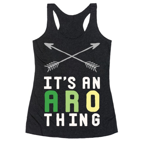 It's An Aro Thing Racerback Tank Top