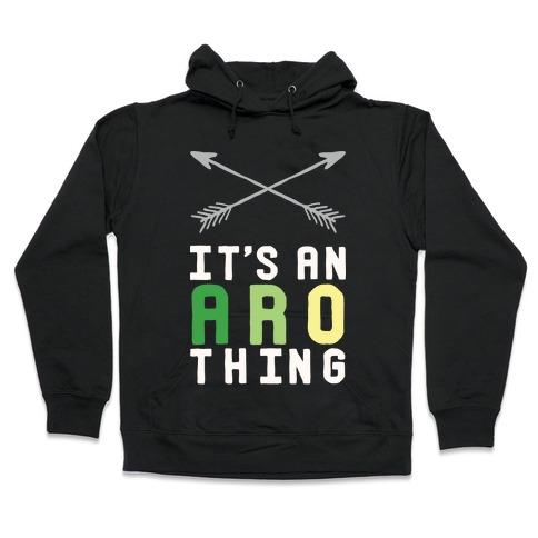 It's An Aro Thing Hooded Sweatshirt