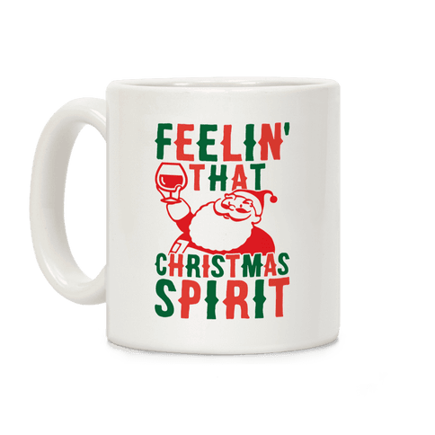 Feelin' That Christmas Spirit Coffee Mug