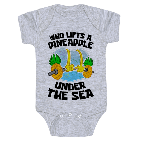 Who Lifts A Pineapple Under The Sea Baby Onesy